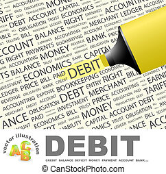 DEBIT. Word cloud illustration. Tag cloud concept collage.