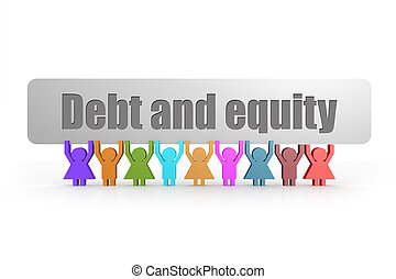 Debt and equity word on a banner hold by group of puppets