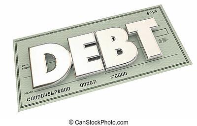 Debt Check Money Owed Defecit Bankrupt Word 3d Illustration