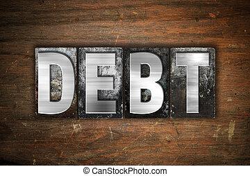 Debt Concept Metal Letterpress Type