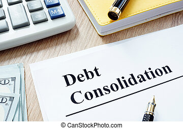 Debt consolidation form and calculator and money.