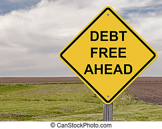 Debt Free Caution Sign