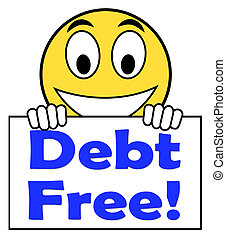 Debt Free On Sign Means Free From Financial Burden - Debt ...
