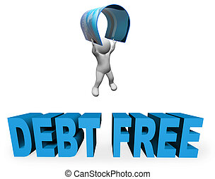 Debt Free Represents Financial Freedom And Banking 3d Rendering