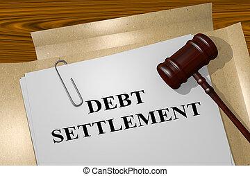 3D illustration of 'DEBT SETTLEMENT' title on Legal Documents. Legal concept.
