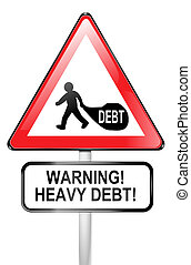 Debt warning. - Illustrated red triangular hazard warning...