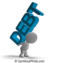 Debt Word And 3d Character Showing Bankruptcy And Poverty -...