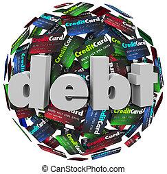 Debt Word Credit Card Ball Bankrupt Money Problem - The word...