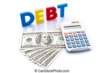 Debt words, American banknotes and calculator