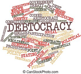 Debtocracy - Abstract word cloud for Debtocracy with related...