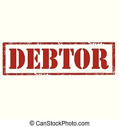 Debtor-red stamp - Grunge rubber stamp with text Debtor, ...