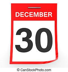 December 30. Calendar on white background. 3D illustration.