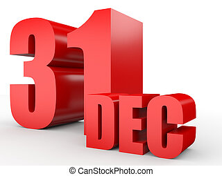 December 31. Text on white background. 3d illustration.