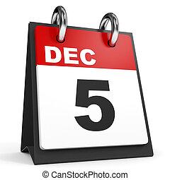December 5. Calendar on white background. 3D illustration.