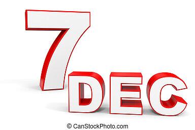 December 7. 3d text on white background. Illustration.