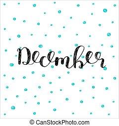 December. Brush lettering illustration.