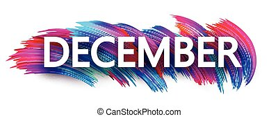 December sign or banner with colorful brush stroke design on white.