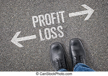 Decision at a crossroad - Profit or Loss
