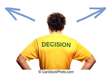 Decision maker - A picture of the back of a young man...