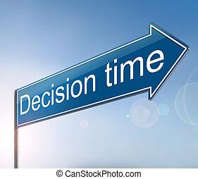 Decision time concept.