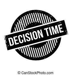Decision Time rubber stamp