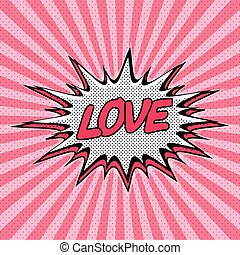 Declaration of love pop art, Comic Speech Bubble. Love...