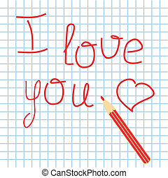 declaration of love written with red pencil on sheet of...