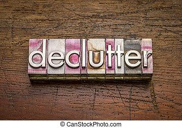 declutter word in gritty vintage letterpress metal types