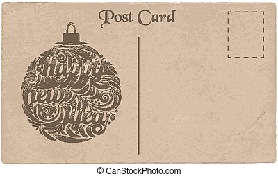 Decorated Christmas ball with the inscription Happy New Year on postal cardboard card. Vintage textured background.