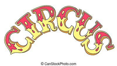 decorative colored lettering inscription CIRCUS, red and yellow