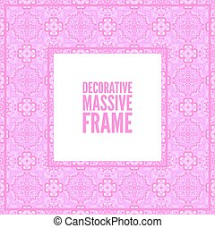 Decorative colorful square frame with lace ornament. Oriental style. Card template with place for logo and text. Vintage vector background, pink rose