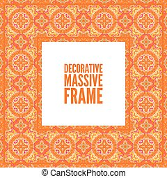 Decorative colorful square frame with lace ornament. Oriental style. Card template with place for logo and text. Vintage vector background, orange