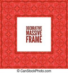 Decorative colorful square frame with lace ornament. Oriental style. Card template with place for logo and text. Vintage vector background, brigth red
