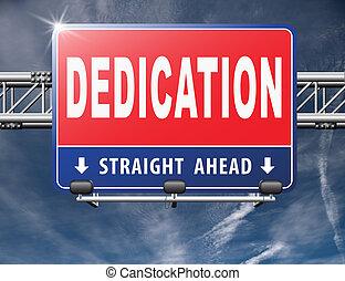 Dedication, motivation and attitude. Motivate self for a job...