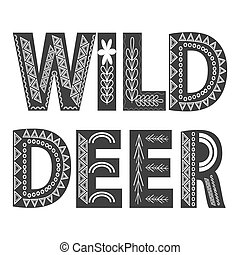 deer. Fashion quote with deer horns for t-shirt, poster, card