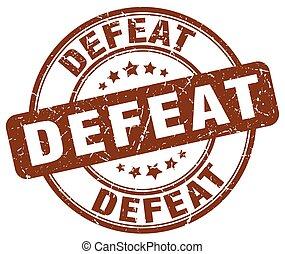 defeat brown grunge stamp