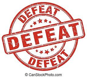 defeat red grunge stamp
