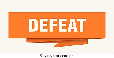defeat sign. defeat paper origami speech bubble. defeat tag....
