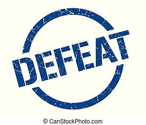 defeat stamp - defeat blue round stamp