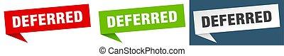 deferred banner sign. deferred speech bubble label set