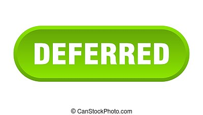 deferred button. rounded sign isolated on white background