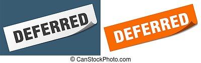 deferred paper peeler sign set. deferred sticker