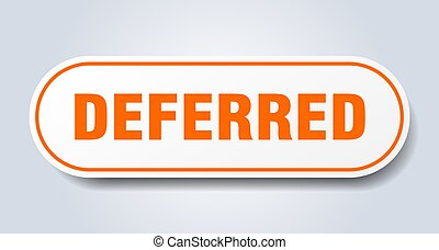 deferred sign. rounded isolated sticker. white button