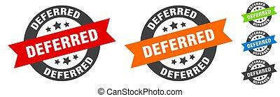 deferred stamp. deferred round ribbon sticker. label