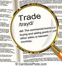 definición, bienes, actuación, comercio, exportación, lupa,...