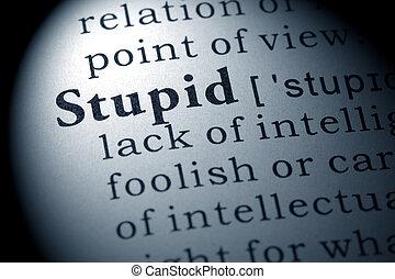definición, estúpido