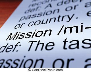definición, tarea, meta, actuación, misión, primer plano, o