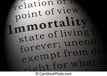 definicja, nieśmiertelność