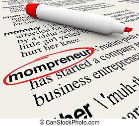 definition, arbete, affär, mompreneur, ordbok, entreprenör, mor, hem