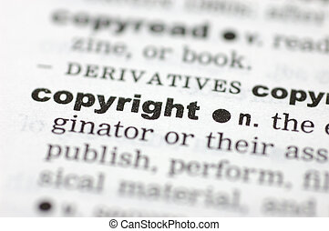 Definition of copyright - A close up of the word copyright...